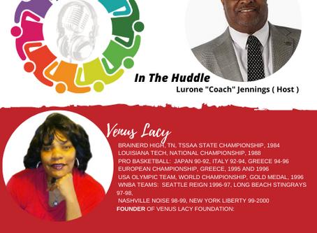 "Retired WNBA Center, Venus Lacy joins Lurone ""Coach"" Jennings on #InTheHuddle"