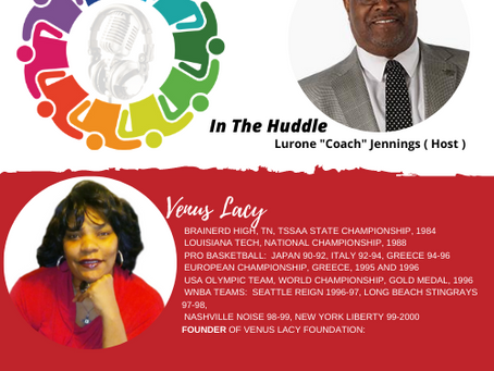 "Retired WNBA Center, Venus Lacy joins Lurone ""Coach"" Jennings on #InTheHuddle"