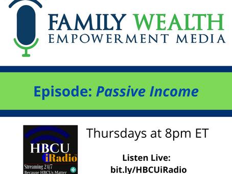 Family Wealth Empowerment - Episode:  Passive Income