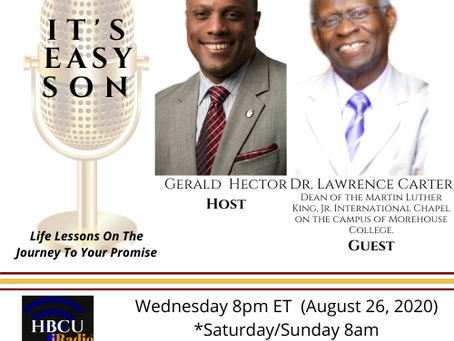 Dr. Lawrence Carter, Dean of the Martin Luther King, Jr. Int'l. Chapel joins Gerald on IT'S EASY SON