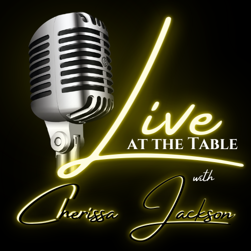Live At The Table with Cherissa Jackson