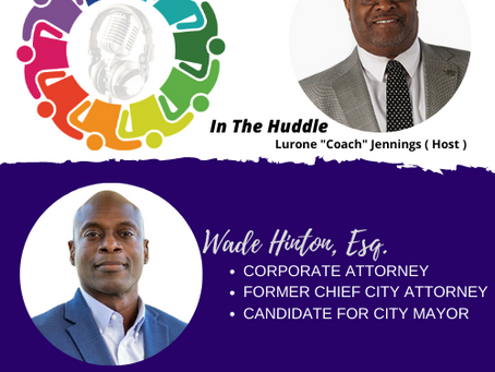 Lurone Jennings welcomes Wade Hinton, Esq. to #INTHEHUDDLE