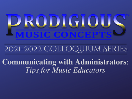 """Prodigious Music Concepts Presents, """"Communicating with Administrators: Tips for Educators"""""""