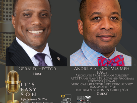 Mr. Gerald Hector welcomes André A. S. Dick, MD, MPH, FACS to IT'S EASY SON