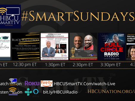 March 7, 2021 #SmartSunday Lineup on HBCU Smart TV and HBCUiRadio