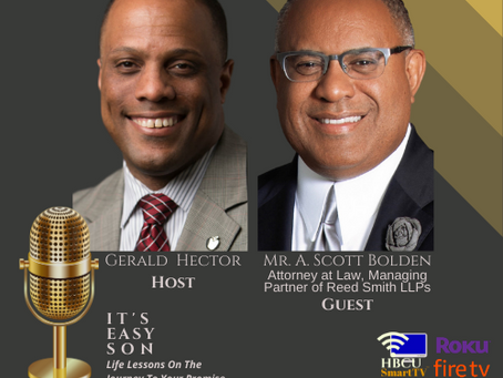 Gerald Hector Welcomes Mr. A. Scott Bolden to IT'S EASY SON