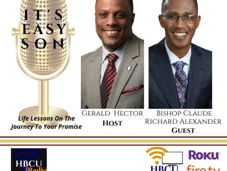 Gerald Hector Talks With Special Guest, Bishop Claude Alexander of The Park Church, Charlotte NC