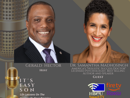 Gerald Hector welcomes to his 50th episode of It's Easy Son, Dr. Samantha Madhosingh.