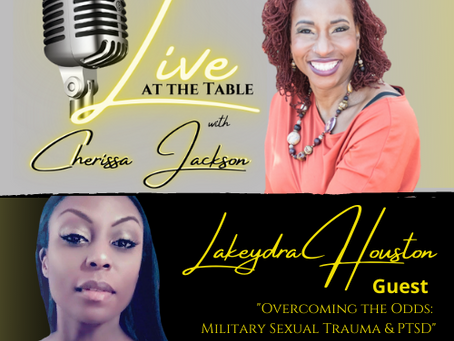 Cherissa Jackson's Live At The Table with special guest, Lakeydra Houston