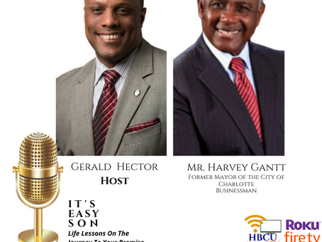 """Mr. Harvey Gantt joins Gerald Hector as special guest on, """"IT'S EASY SON"""""""