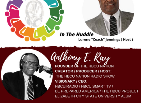 """This week on #InTheHuddle, Lurone """"Coach"""" Jennings talks to Anthony Ray, Founder of The HBCU Nation"""