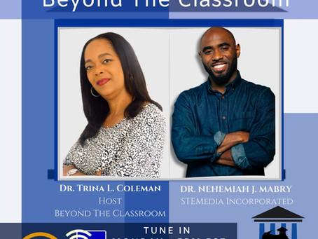 Dr. Trina Coleman talks with Dr. Nehemiah Mabry, STEM Speaker, Engineer, Educator and Entrepreneur