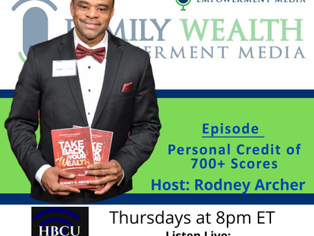 Catch Family Wealth Empowerment with Rodney Archer - Topic: Personal Credit of 700+ Scores