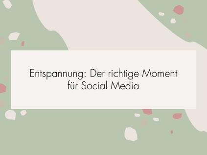 Entspannung: Der richtige Moment für Social Media