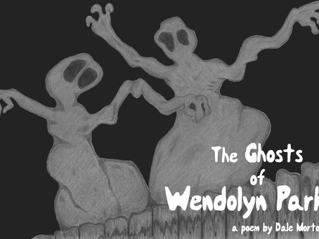 """The Ghosts of Wendolyn Park"""