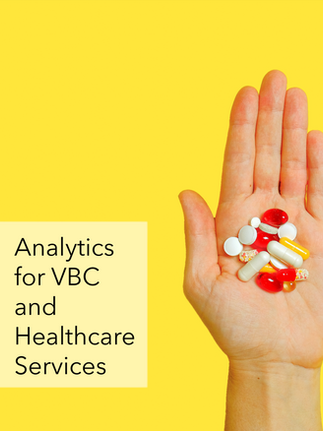 Analytics for VBC and Healthcare Services