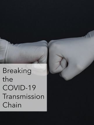 Breaking the COVID-19 Transmission Chain