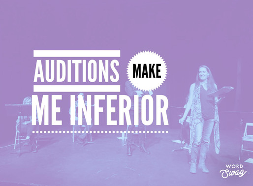 Auditions Make Me Inferior
