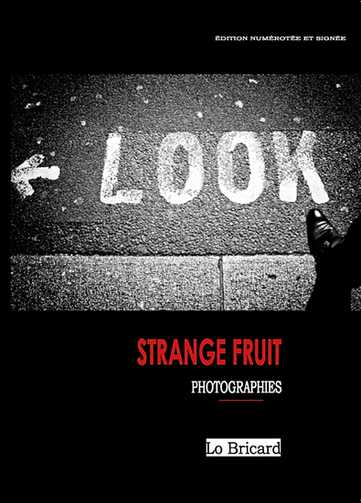 STRANGE FRUIT. Lo Bricard.