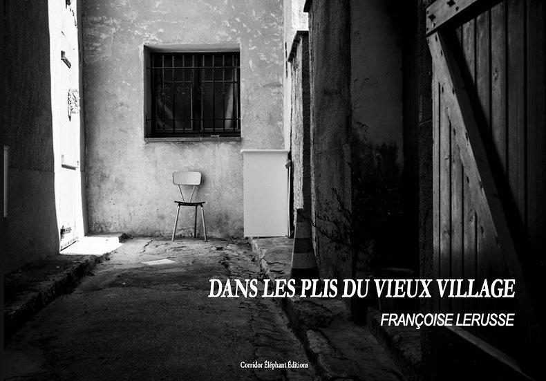 DANS LES PLIS DU VIEUX VILLAGE de Françoise Lerusse