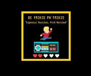 "DE FRIKIS PA' FRIKIS 01X02 ""Especial Navidad, Post-Navidad"""