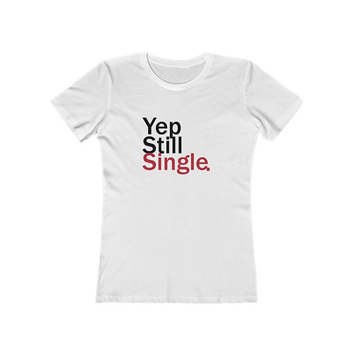 Bella Yep Still Single Tee