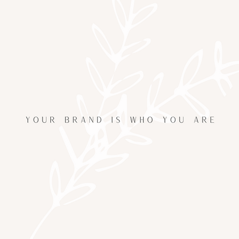 your brand is who you are (2).png