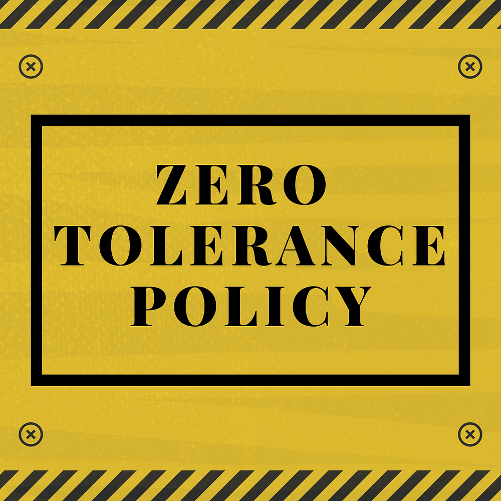 Zero-Tolerance Policy
