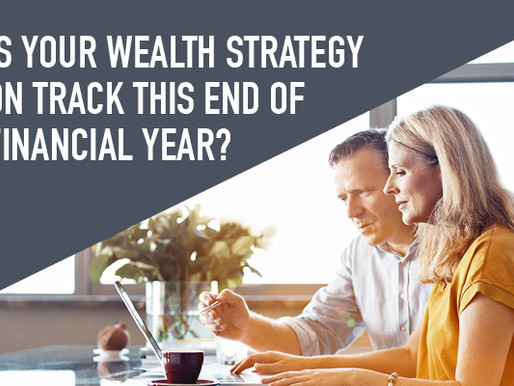 Drive your wealth strategy this EOFY