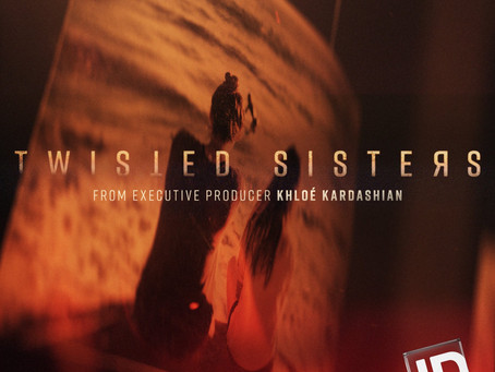 Booked it: Twisted Sisters from Executive Producer Khloe Kardashian