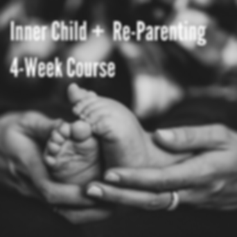 Inner Child + Re-Parenting 4-Week Course