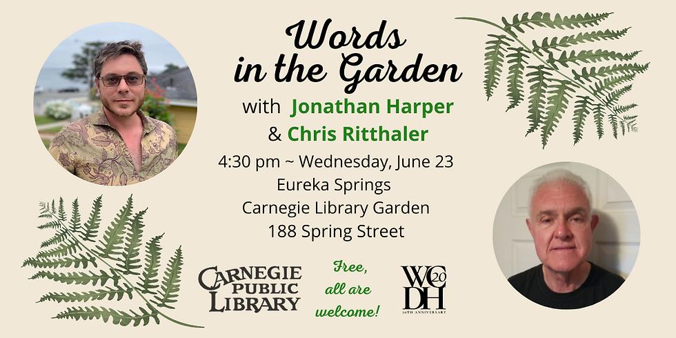 Words in the Garden featuring Jonathan Harper and Chris Ritthaler