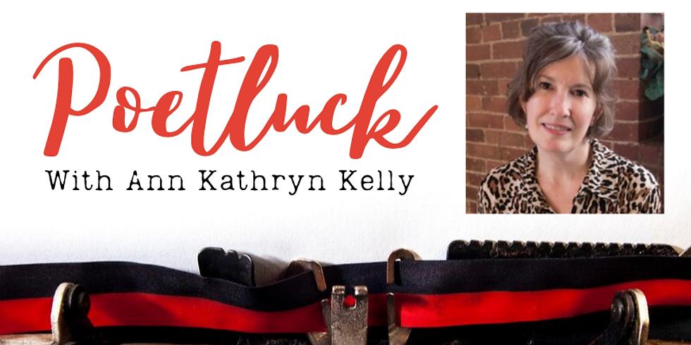 Poetluck featuring Ann Kathryn Kelly