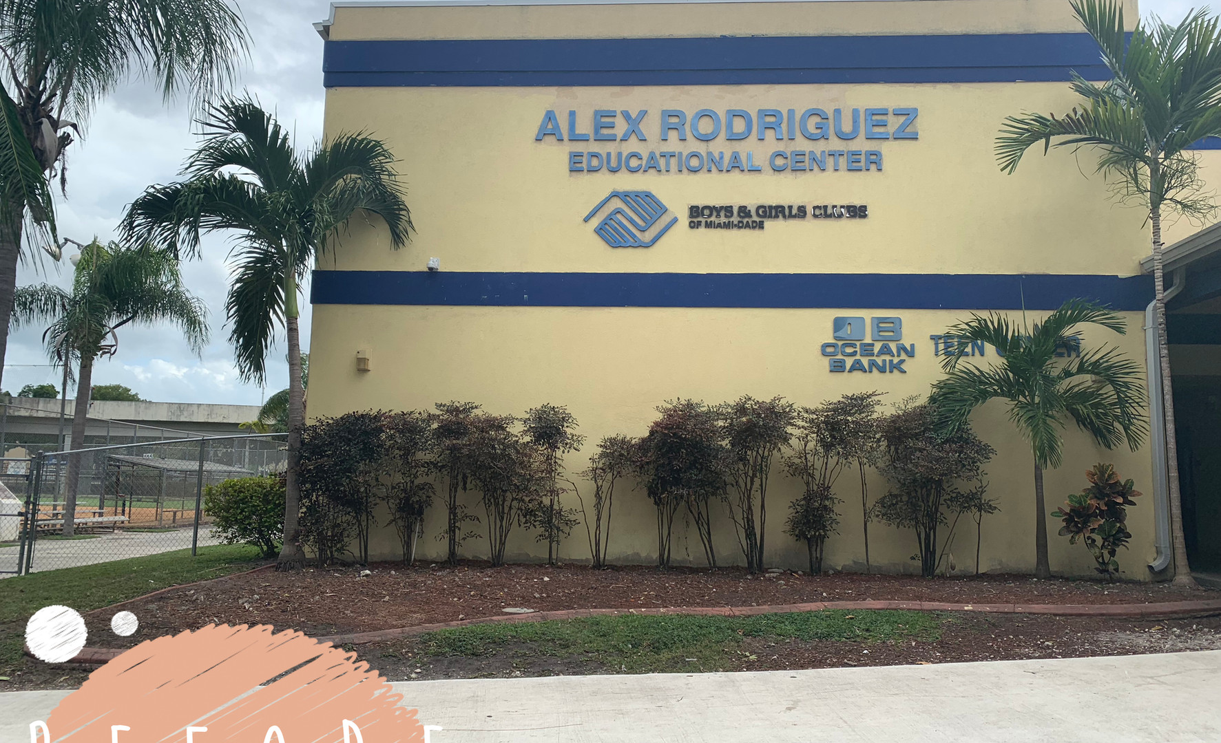 Outside of the A. Rod Building at the BGC Miami-Dade Location