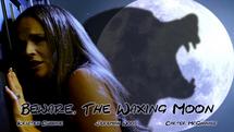 Beware the Waxing Moon