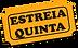 ESTREIA QUINTA.png