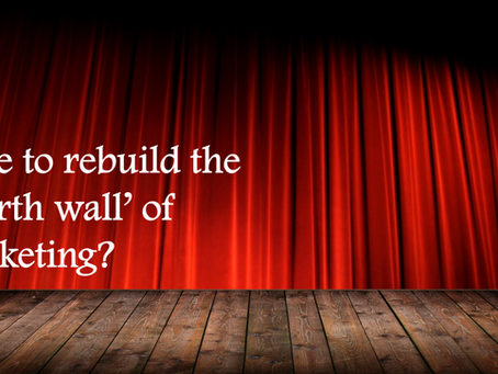 Is it time to re-build the 'fourth wall of marketing'?