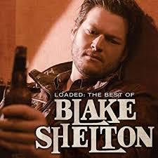 Loaded The Best Of Blake Shelton