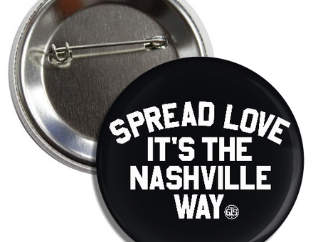 Spread Love it's the Nashville Way Buttons