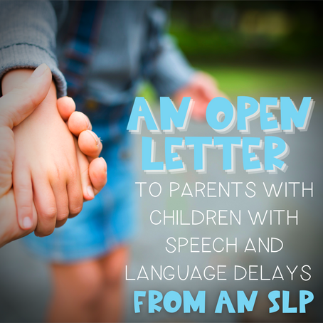 An Open Letter to Families with Children with Speech and Language Delays from a Speech Therapist