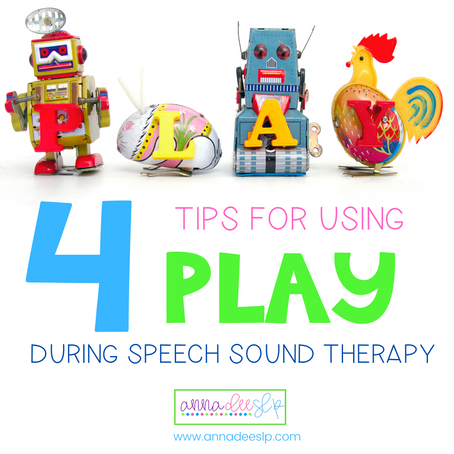 4 Tips for using PLAY  during Speech Sound Therapy