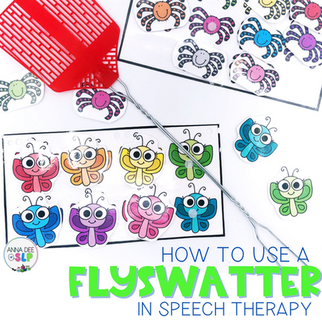 How to Use a Fly Swatter in Speech Therapy