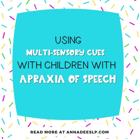Using Multi-Sensory Cueing during Childhood Apraxia of Speech Treatment Sessions
