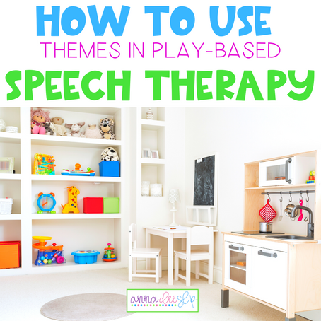A Start to Finish Guide: How to Get Started using Themes in Play-Based Speech Therapy