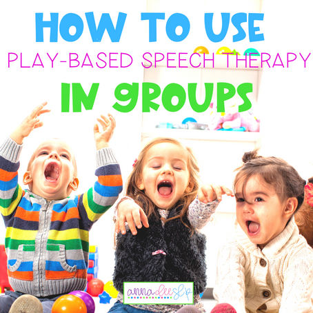 A Simple Guide to Using Play-Based Activities in Speech Therapy Groups