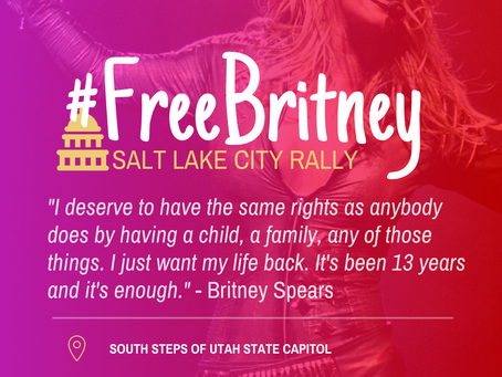 FOR IMMEDIATE RELEASE: #FreeBritney Rally to occur on July 14th at 2 pm at the Utah State Capital