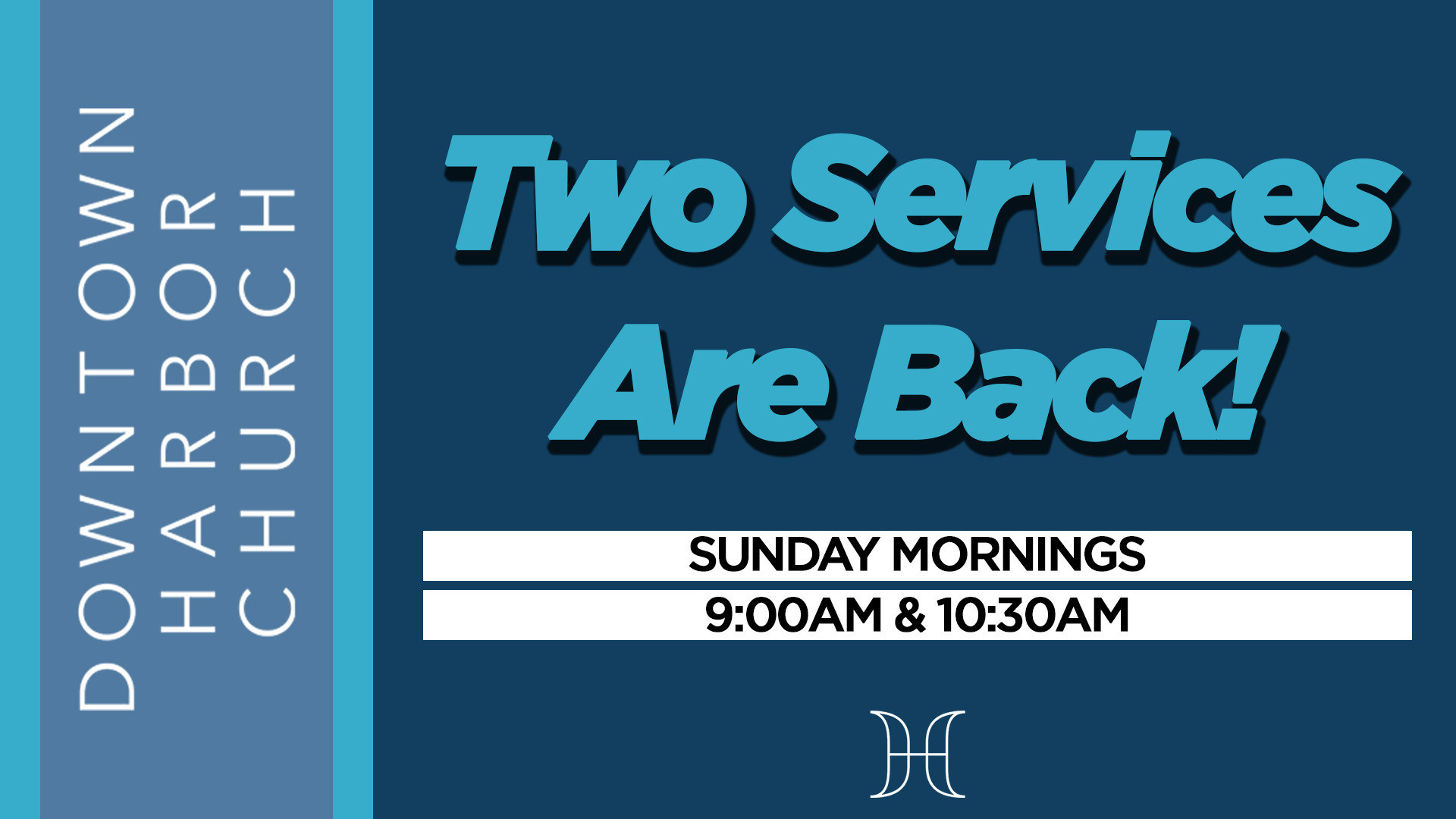 DHC Services now available at 9:00am & 10:30am!
