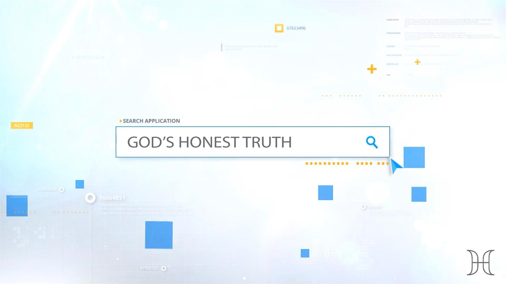 Current Series: God's Honest Truth
