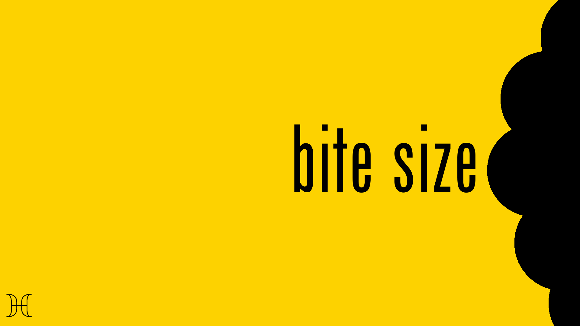 Current Series: Bite Size