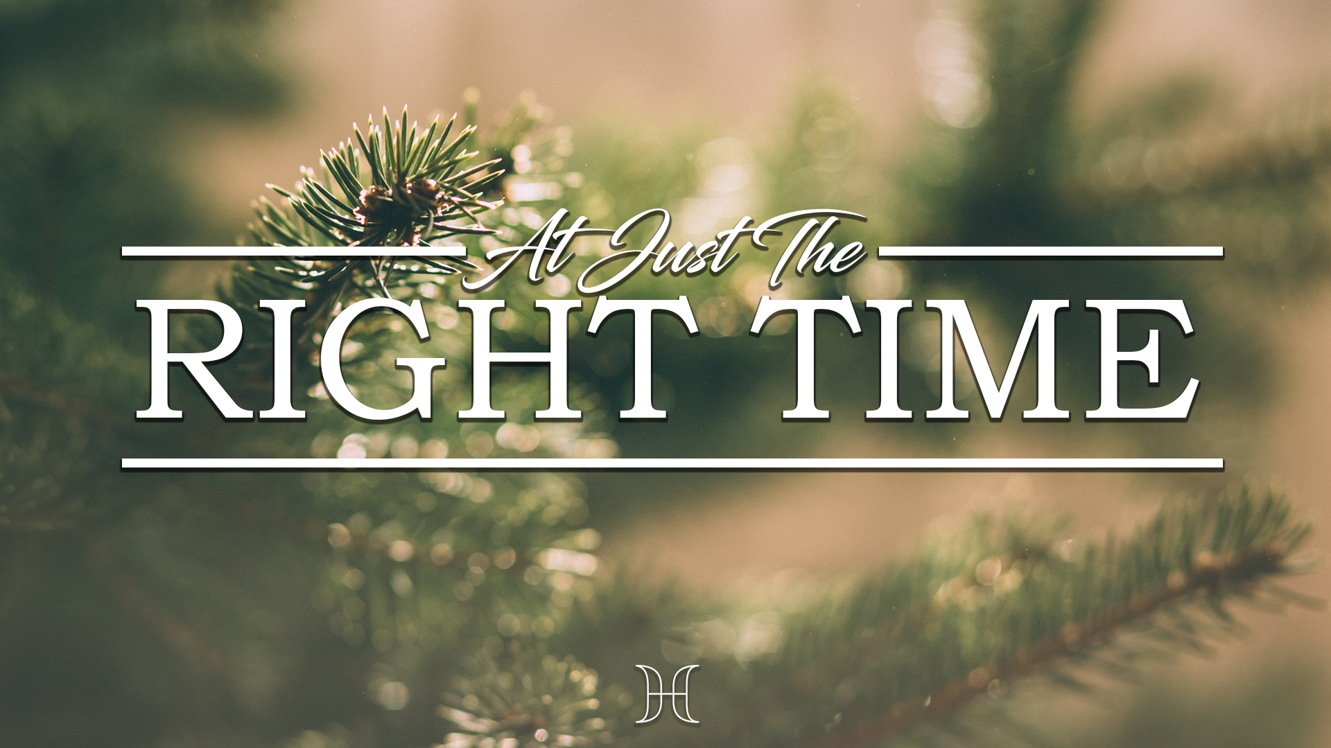 Current Series: At Just the Right Time